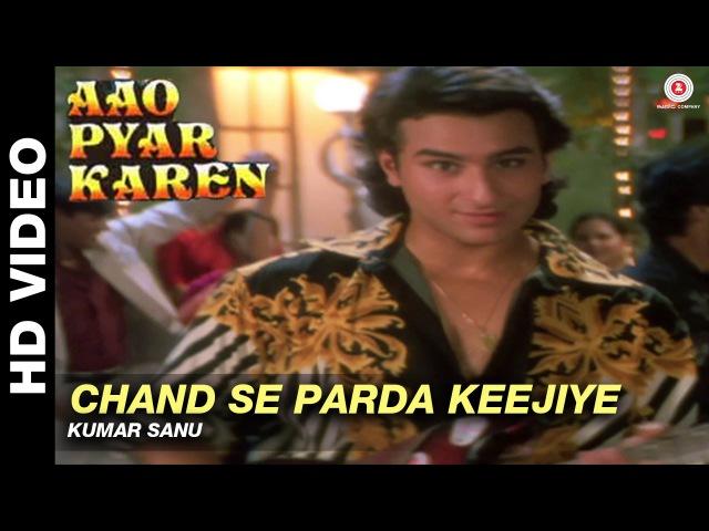 Chand se parda keejiye - Aao Pyaar Karen | Kumar Sanu | Saif Ali Khan Shilpa Shetty
