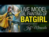 Figurative oil painting of Batgirl with Fantasy Artist Jeff Miracola
