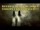 RECOPILACION VIDEOS DE FANTASMAS MAS IMPACTANTES EN HD QUE NO DEBES DEJAR DE VER