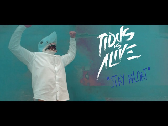 Tidus Is Alive - Stay Afloat (Official Music Video)
