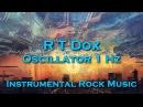 R T Dox - Oscillator 1 Hz 🎸 Instrumental Rock Music | Guitar Solo