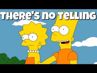 Фраза THERE'S NO TELLING из Симпсонов