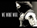 Bucky Barnes ~ The Winter Soldier | We Want War | FOR KATE ❤️️