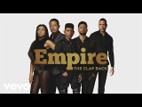 Empire Cast - The Clap Back (Audio) ft. Yazz, Serayah