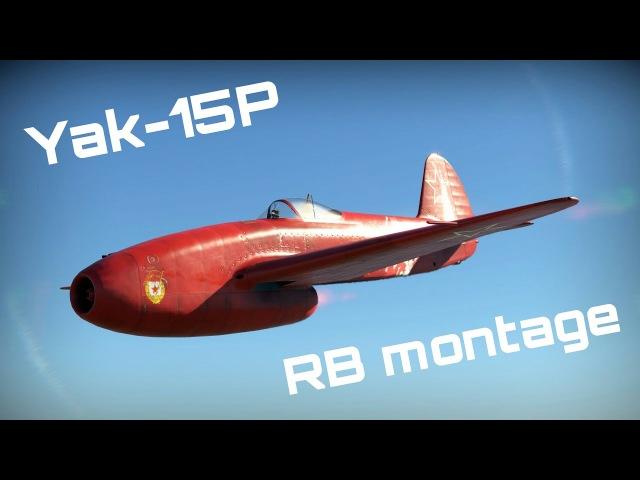 War thunder RB Jet Kill Montage Yak 15P Yak 15OP