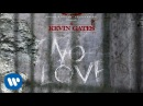 Kevin Gates No Love Official Audio