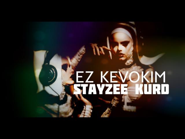 StayZee Kurd Ez Kevokim Feat Zafrir Ifrach