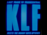 The KLF - Last Train To Trancentral (1991)