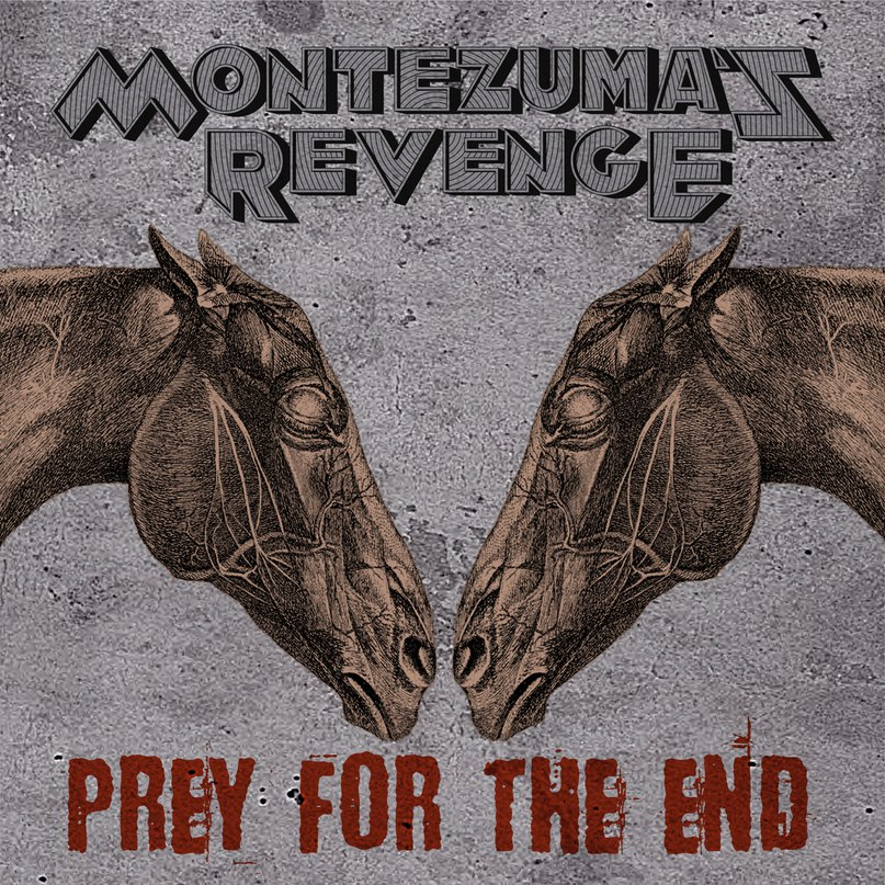 Новый сингл MONTEZUMA`S REVENGE - Prey For The End
