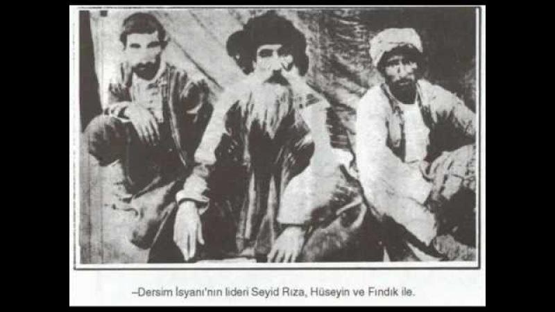 Seyd Rıza - Dersim Katliamı Görüntüler1937