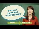 Future Perfect Continuous с Ригиной LinguaFox