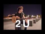 2U - David Guetta ft. Justin Bieber (Cover by Chris Brenner)