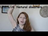 UNIT 14. Natural disasters. Словарный запас для IELTS на 6 - 7 баллов