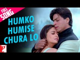 Humko Humise Chura Lo - Full Song Mohabbatein Shah Rukh Khan Aishwarya Rai Lata Uday