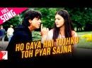 Ho Gaya Hai Tujhko Toh Pyar Sajna Full Song Dilwale Dulhania Le Jayenge Shah Rukh Khan Kajol