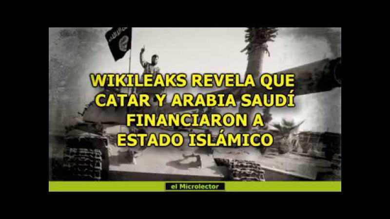 WIKILEAKS REVELA QUE CATAR Y ARABIA SAUDÍ FINANCIARON A ESTADO ISLÁMICO