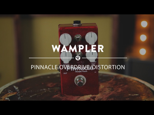 Wampler Pinnacle Overdrive Distortion Reverb Demo Video