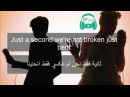 Just Give Me A Reason Pink Ft Nate Ruess مترجمة عربى