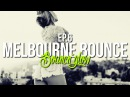 MELBOURNE BOUNCE MIX by BouncN´Glow Ep.6 Meltrance Dirty Electro House Best of 2017
