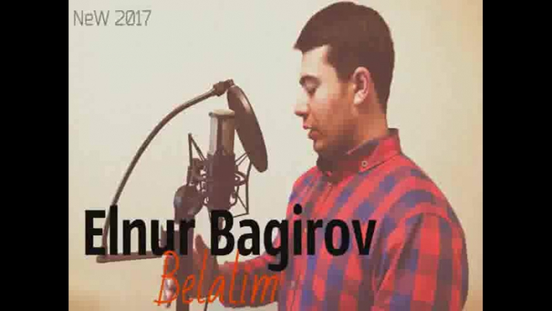 Elnur Bagirov Belalim 2017