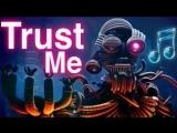 FNAF SISTER LOCATION SONG - Trust Me
