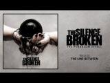 The Silence Broken - The Line Between