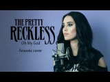 The Pretty Reckless - Oh My God (acoustic cover by Sershen &amp Zaritskaya)