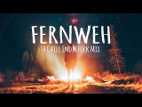 Fernweh A Chill Indie Folk Mix