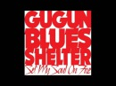 Gugun Blues Shelter Set My Soul On Album