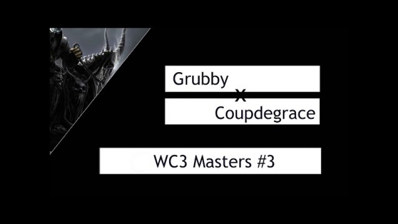 WC3: Grubby (Human) vs. Coupdegrace (Orc) [WC3 Masters 3 2004] | Warcraft 3