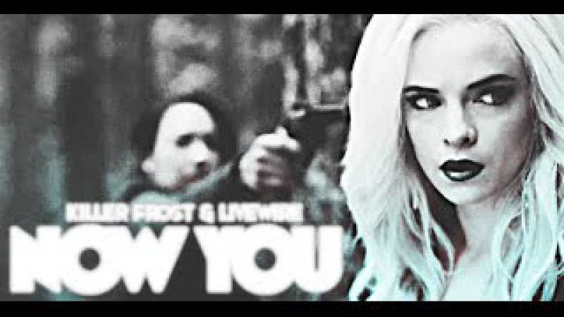Killer Frost Livewire | Now You