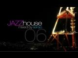 Jazz House DJ Mix 06 by Sergo (Electro Swing Edition)