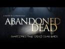 Призраки прошлого Abandoned Dead