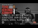 Grime Show: Firmer D, Dot Rotten, Maxsta, Grim Sickers, Scrufizzer, Rawza, Narxx, Slam Ace