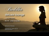 Buddha Deluxe Lounge - No.19 Deep Tranquility, HD, 2018, mystic bar &amp buddha sounds