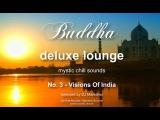 Buddha Deluxe Lounge - No.3 Visions Of India, HD, 2018, mystic bar &amp buddha sounds