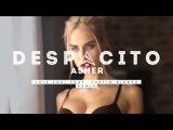 Luis Fonsi ft. Justin Bieber - Despacito (Asher Remix Cover)