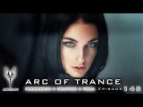 ARC OF TRANCE #142 Progressive , Uplifting &amp Vocal Mix by ARCAM October 2016