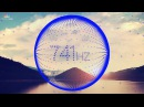 Solfeggio 741 Hz ◈ Awaken Intuition ◈ Helps in Toxin Release Pure Miracle Tones ✿ S4T7