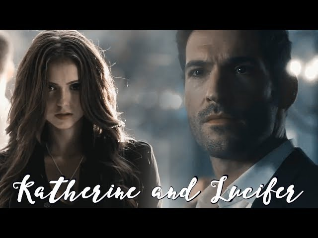 Katherine and Lucifer Crossover