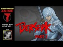 Berserk Part 2 - Did You Know Anime? Feat. Kevin T. Collins (Griffith)