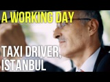 A Working Day Taxi Driver, Istanbul