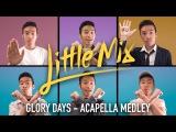 LITTLE MIX - GLORY DAYS ACAPELLA MEDLEY  INDY DANG