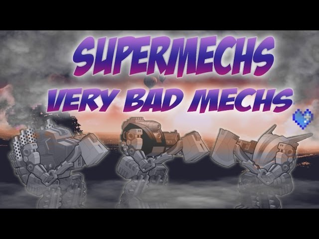 [SuperMechs] VERY BAD MECHS!! (Fights in chat)