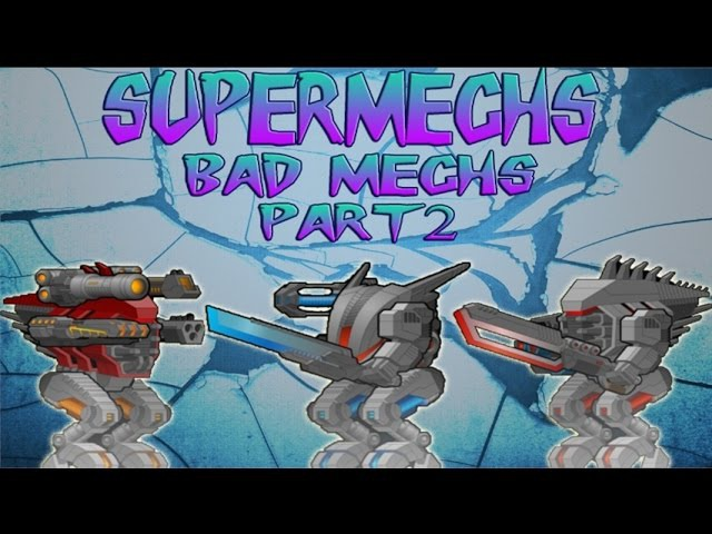 [SuperMechs] VERY BAD MECHS!! EP2 (Fights in chat)