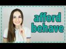 Правильное употребление AFFORD и BEHAVE 👛 English Spot