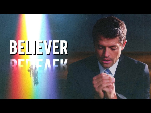 Supernatural Collab || Believer