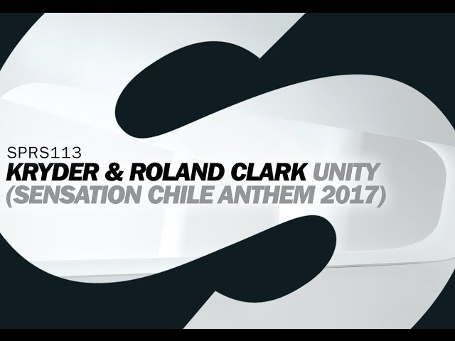 Kryder Roland Clark - Unity (Sensation Chile Anthem 2017)