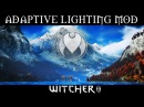 IMMERSIVE ADAPTIVE LIGHTING MOD Witcher 3 Ultra ENB Mods Photoreal Reshade Nvidia GTX 1080