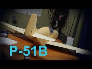 Радиоуправляемая модель. Постройка. Модель самолета P-51b Mustang